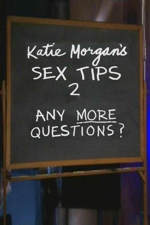 Постер фильма Секс-советы Кэти Морган. Еще вопросы? 2009