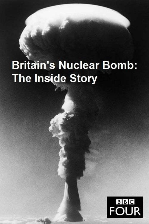 Постер фильма Britain's Nuclear Bomb: The Inside Story 2017