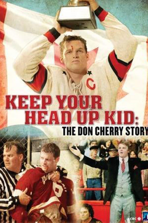 Постер фильма Keep Your Head Up, Kid: The Don Cherry Story 2010