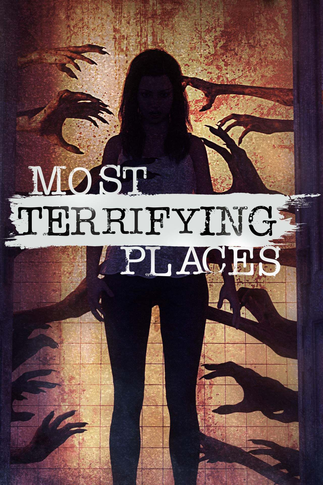 Постер фильма Most Terrifying Places 2019