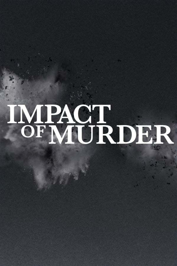 Постер фильма Impact of Murder 2019