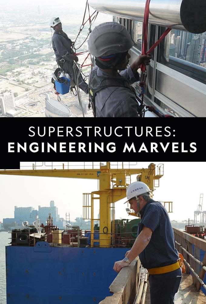 Постер фильма Superstructures: Engineering Marvels 2019